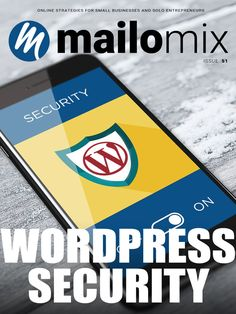Mailomix Newsletter - How To Secure Your WordPress Site Weekly Newsletter, Entrepreneur, Wordpress, Business