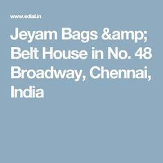 Jeyam Bags & Belt House in No. 48 Broadway, Chennai, India