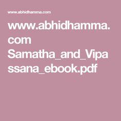 www.abhidhamma.com Samatha_and_Vipassana_ebook.pdf