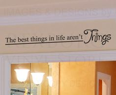 Wall Decal Quote Sticker Vinyl The Best Things in Life Aren'T Things -- living room photo wall