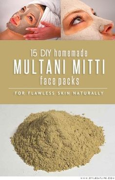 15 Homemade Multani Mitti Face Packs Natural Hair Mask, Natural Skin Care, Natural Beauty, Natural Facial, Natural Makeup, Multani Mitti Face Pack, Fullers Earth, Flawless Skin, Face Care