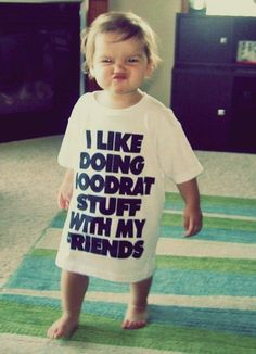 - you could dress your little one in funny saying tee's and have a stash for when they get married/ graduate