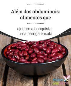 Além das abdominais: alimentos que ajudam a conquistar uma barriga enxuta  Não é só abdominais: uma dieta rica em alguns alimentos específicos ajudam a conquistar a cintura dos sonhos.