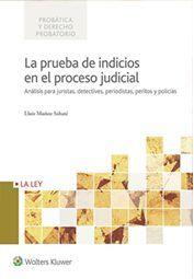La prueba de indicios en el proceso judicial Análisis para juristas, detectives, periodistas, peritos y policías por Muñoz Sabaté, Lluís