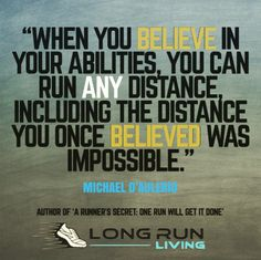 Homepage - Long Run Living - Long Run Living Quotes - When you BELIEVE in your abilities, you can run ANY distance, including the distance you once BELIE - Half Marathon Motivation, Running Motivation, Fitness Motivation Quotes, Half Marathon Quotes, Health Motivation, When You Believe, Running Inspiration, Fitness Inspiration, Cross Country Quotes