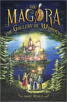 The Gallery of Wonders (Magora Book 1) - Kindle edition by Marc Remus. Children Kindle eBooks @ Amazon.com.