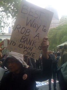 """Best way to rob a bank is to own one."" #OWS #MayDay"