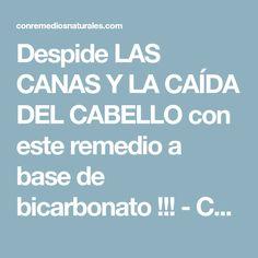 Despide LAS CANAS Y LA CAÍDA DEL CABELLO con este remedio a base de bicarbonato !!! - Con Remedios Naturales