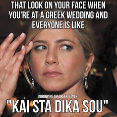 """That look on your face when you're at a Greek wedding and everyone is like, """"Kai sta dika sou"""" Greek Memes, Funny Greek, Greek Quotes, Greek Sayings, Greek Culture, Greek Wedding, Greek Words, Greek Life, Just Kidding"""