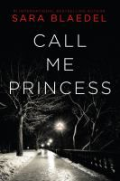 Call me princess / Sara Blaedel. Copenhagen Detective Inspector Louise Rick searches for an online predator who has brutally attacked a young woman in her home, a crime that prompts Louise to set up an online profile on the dating site where the predator is soliciting women.