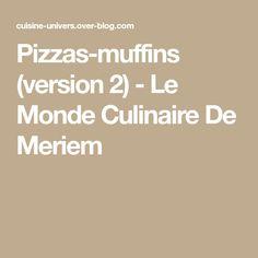 Pizzas-muffins (version 2) - Le Monde Culinaire De Meriem