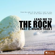 Lead me to the Rock | Bible Verses, Bible Verses About Love, Inspirational Bible Verses, and Scripture Verses