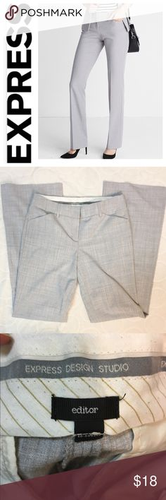 """Express editor pants light gray EUC Express editor pants size 0, light gray in color. Waist 26"""", length 30.5"""". Great for business casual work wear. Excellent condition without any flaws. Express Pants Boot Cut & Flare"""
