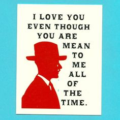 Now this is a Valentine's Day card I'd be willing to send....