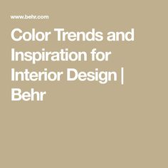 Color Trends and Inspiration for Interior Design | Behr