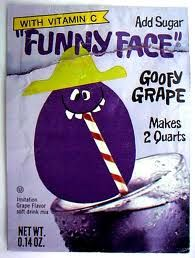 Funny Face - the only real competition that Kool-Aid had.  In addition to Goofy Grape, there was Freckle Face Strawberry, Rootin' Tootin' Raspberry, Lefty Lemon, Loudmouth Lime, Choo-Choo Cherry and several others.  Goofy Grape was my favorite.