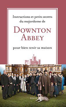 Instructions-et-petits-secrets-du-majordome-de-Downton-Abbey-pour-bien-tenir-sa-maison