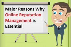 Major Reasons Why #OnlineReputationManagement is Essential – #onlinemarketing #BrandBuilding #ORM
