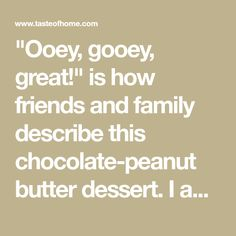 """""""Ooey, gooey, great!"""" is how friends and family describe this chocolate-peanut butter dessert. I appreciate the make-ahead convenience. —Marilee Evenson, Wisconsin Rapids, Wisconsin Peanut Butter Lasagna, Peanut Butter Desserts, Peanut Butter Cups, Chocolate Peanut Butter, Potluck Appetizers, Potluck Dishes, Potluck Recipes, Dessert Recipes, Dessert Ideas"""