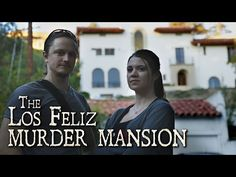 The Los Feliz Murder Mansion - Oddity Odysseys - Oddity Odysseys Scary, Creepy, Visual Effects, Serial Killers, Cinematography, Exploring, Mystery, True Crime, Mansions