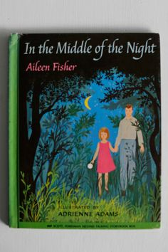 Vintage Children's Book, In the Middle of the Night, by Aileen Fisher, Illustrations by Adrienne Adams, Nighttime, Father Daughter Storybook...