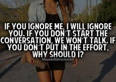 Ignore Me Quotes, Hurt Quotes, Words Quotes, Quotes To Live By, Love Quotes, Inspirational Quotes, Qoutes, Men Quotes, Amazing Quotes