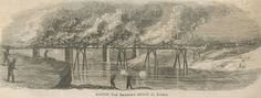 The burning of the Railroad Bridge by Sherman's troops at Resaca, GA, 1864