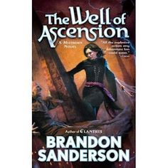 the well of acension - book Two. mistborns are pretty cool.