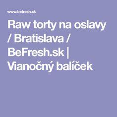 Raw torty na oslavy / Bratislava / BeFresh.sk | Vianočný balíček