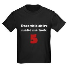 Make Me Look 5 Kids Dark T-Shirt