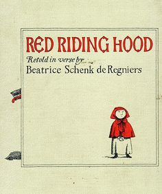 Red Riding Hood  Beatrice Schenk de Regniers ~ Edward Gorey ~  1972