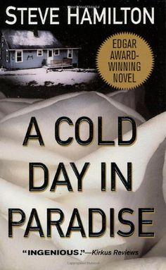 A Cold Day in Paradise: An Alex McKnight Novel (Alex McKnight Mysteries) by Steve Hamilton,
