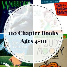 A list of 110 chapter books for children ages 4-10. (Books are broken down per age group)