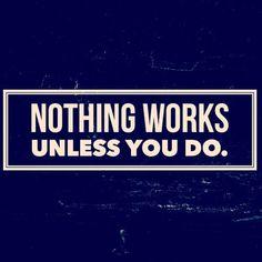Nothing works  unless you do  #billionaire #motivational #mindset #lifestyle #quotes