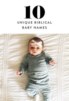 Here are 11 non-traditional biblical baby names you should definitely add to your short list.