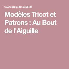 Modèles Tricot et Patrons : Au Bout de l'Aiguille
