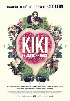 Kiki - Love to Love (aka Kiki, el amor se hace) Movie Poster / Cartel ( of Comedy Movies, Hd Movies, Movies To Watch, Movies Online, Movies And Tv Shows, Movies 2019, Love Is, Sex And Love, Streaming Vf
