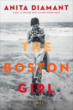 The Boston Girl by Anita Diamant (December 9th): From the New York Times bestselling author of The Red Tent and Day After Night, comes an unforgettable novel about family ties and values, friendship and feminism told through the eyes of a young Jewish woman growing up in Boston in the early twentieth century.