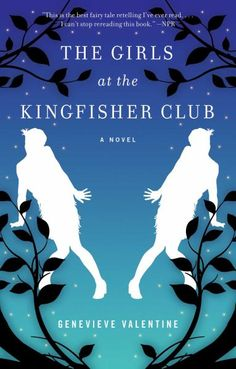 The Girls at the Kingfisher Club by Genevieve Valentine | 2014 | The Twelve Dancing Princesses