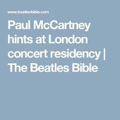 Paul McCartney hints at London concert residency | The Beatles Bible