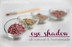 All Natural and All Homemade Eye Shadow Recipe