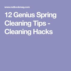 12 Genius Spring Cleaning Tips - Cleaning Hacks