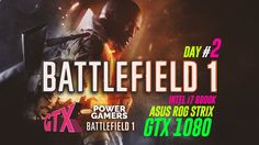 Battlefield 1  * Asus Rog Strix GTX 1080 8GB / intel I7 6800K Hexa Core ...