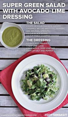 Super Green Salad with Avocado Lime Dressing... Yum!