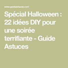 Spécial Halloween : 22 idées DIY pour une soirée terrifiante - Guide Astuces
