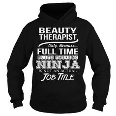 Awesome Tee For Beauty Therapist T Shirts, Hoodies. Get it here ==► https://www.sunfrog.com/LifeStyle/Awesome-Tee-For-Beauty-Therapist-94768142-Black-Hoodie.html?41382