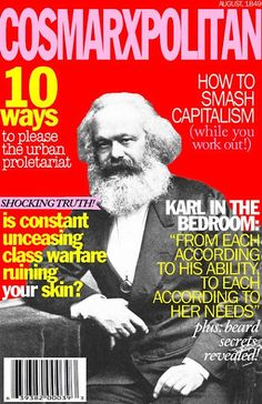 Clara, who also blogs at That Girl Mag, and collaborates with The Central Committee of People's Commissars (Andrew, Ken, Lucas, Mark, and Nicole) to produce these witty and amusing fake Cosmarxpolitan covers.