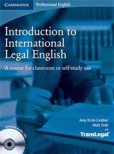 Krois-Lindner, A: Introduction to International Legal Englis: A Course for Classroom or Self-study Use (With Audio Cds) English Vinglish, Learn English, Contract Law, English Writing Skills, Audio, Case Study, Free Books, Self, Classroom