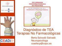"""""""Diagnóstico TEA  y TERAPIAS NO FARMACOLÓGICAS"""" ( Trastornos del Espectro Autista) by Pili Fernández, via Slideshare"""