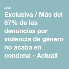Exclusiva / Más del 87% de las denuncias por violencia de género no acaba en condena - Actuall